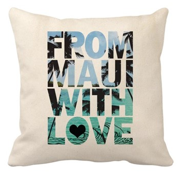 """canvas pillow cover - """"from maui with love"""""""