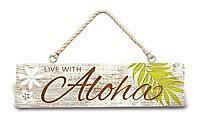 "hanging sign - ""live with aloha"""